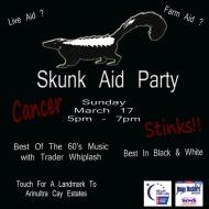 Skunk Aid Party March 17